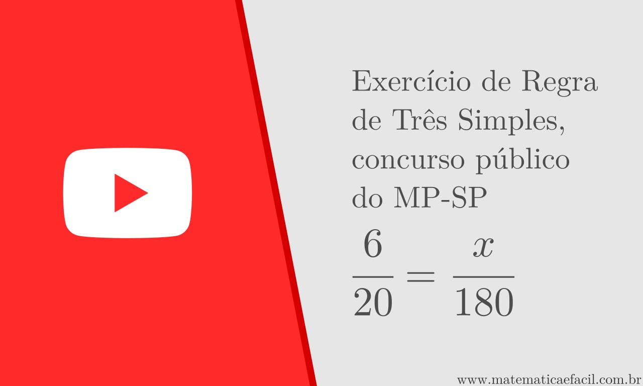 Exercício de Regra de Três Simples, concurso público do MP-SP