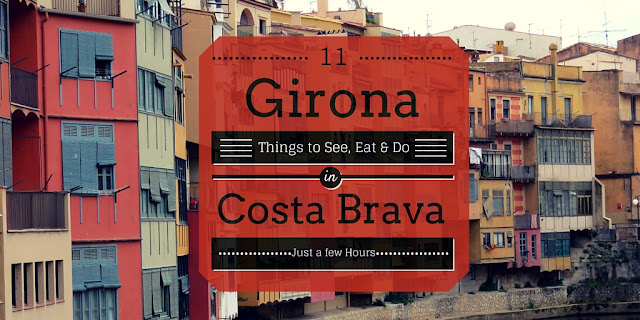 Eleven Things to Do, Experience, (and Eat!) with just a few hours in Girona