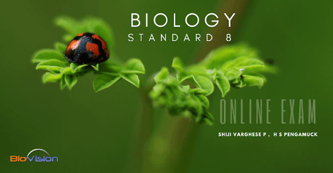 STANDARD 8 BIOLOGY - ONLINE TEST UNIT 1 - MALAYALAM AND ENGLISH MEDIUM