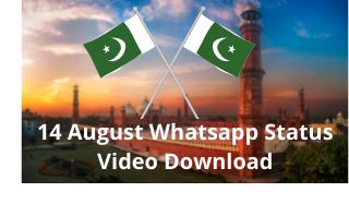 14 august whatsapp status video download
