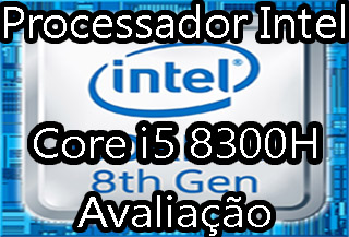 processador intel i5 8300h é bom ? analise avaliação