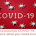 Coronavirus COVID-19 - here's what you need know