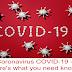 Coronavirus COVID-19 - here's what you need know