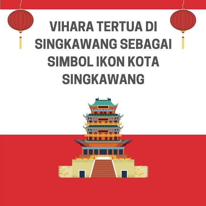 Vihara Tertua di Singkawang Sebagai Simbol Ikon Kota Singkawang