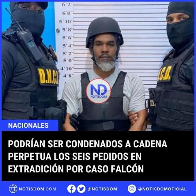 Podrian ser condenado a cadena perpetua los 6 pedido por extradicion por caso falcon