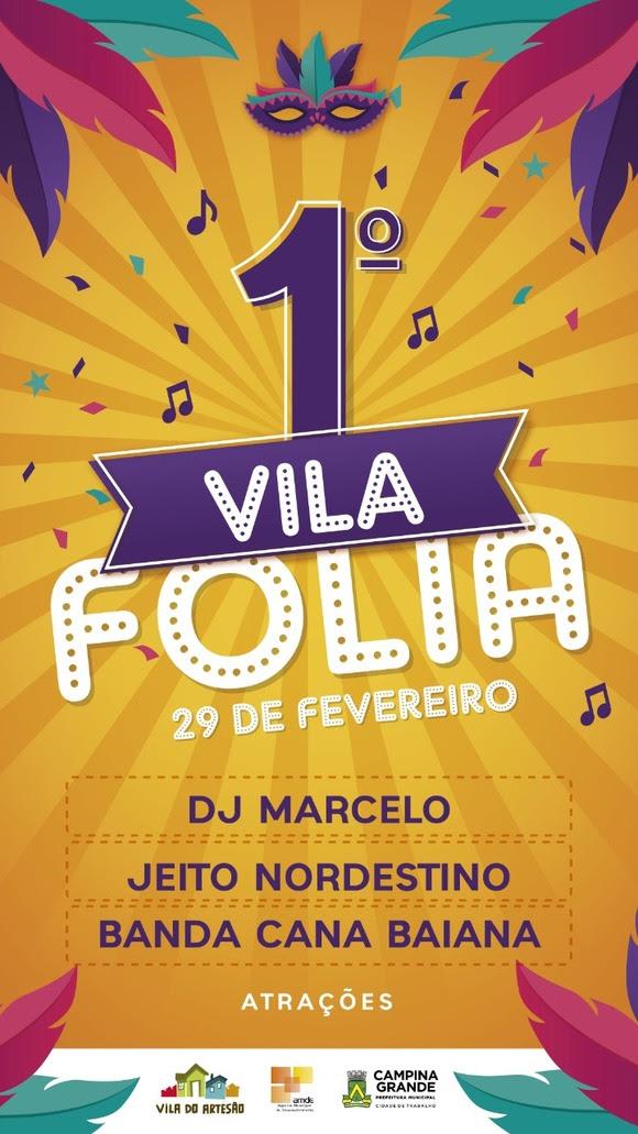 Hoje tem 1º Vila Folia 2020 na Vila do Artesão