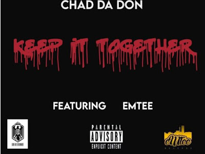 MUSIC: Chad Da Don – Keep It Together ft. Emtee
