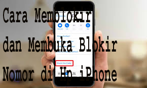 Cara Memblokir dan Membuka Blokir Nomor di Hp iPhone 1
