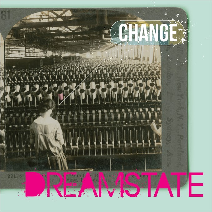 DREAM STATE DROPS NEW SINGLE TITLED 'CHANGE'