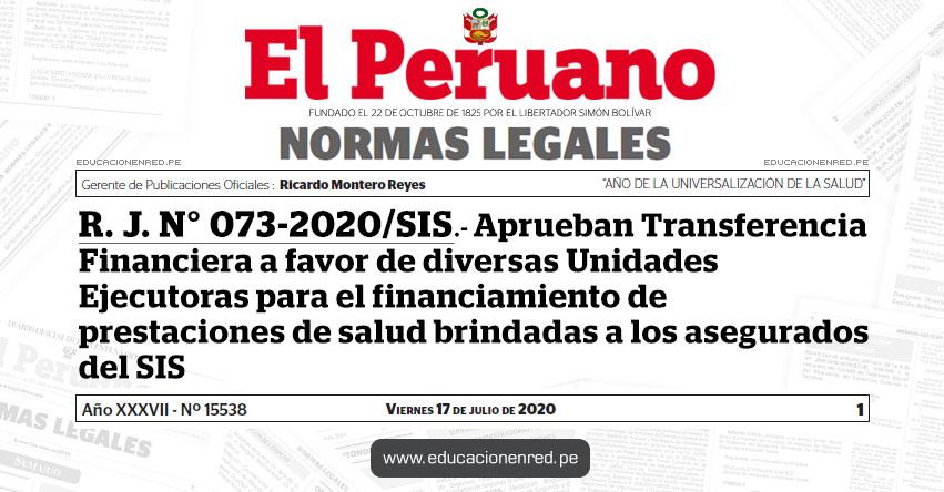 R. J. N° 073-2020/SIS.- Aprueban Transferencia Financiera a favor de diversas Unidades Ejecutoras para el financiamiento de prestaciones de salud brindadas a los asegurados del SIS