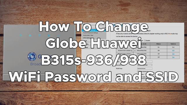 How To Change Globe Huawei B315s-936/938 WiFi Password and SSID