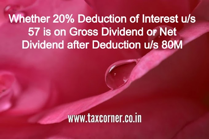 Whether 20% Deduction of Interest u/s 57 is on Gross Dividend or Net Dividend after Deduction u/s 80M