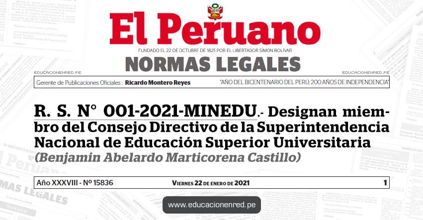 R. S. N° 001-2021-MINEDU.- Designan miembro del Consejo Directivo de la Superintendencia Nacional de Educación Superior Universitaria (Benjamin Abelardo Marticorena Castillo)