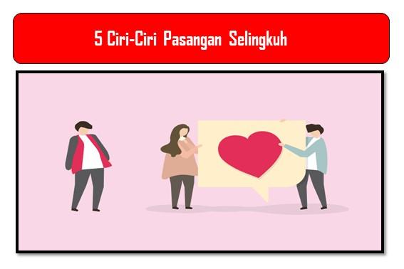 5 Ciri-Ciri Pasangan Selingkuh