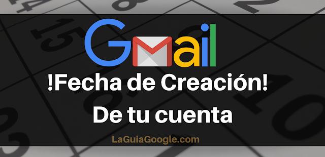 recuperar cuenta gmail con fecha de creacion