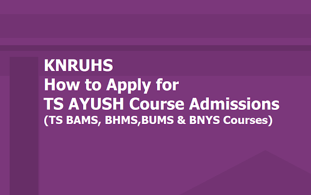 How to Apply for KNRUHS Ayush Course Admissions 2019 (TS BAMS, BHMS,BUMS & BNYS Course Admissions)
