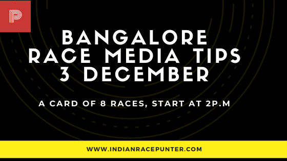Bangalore Race Media Tips 2 December, India Race Media Tips