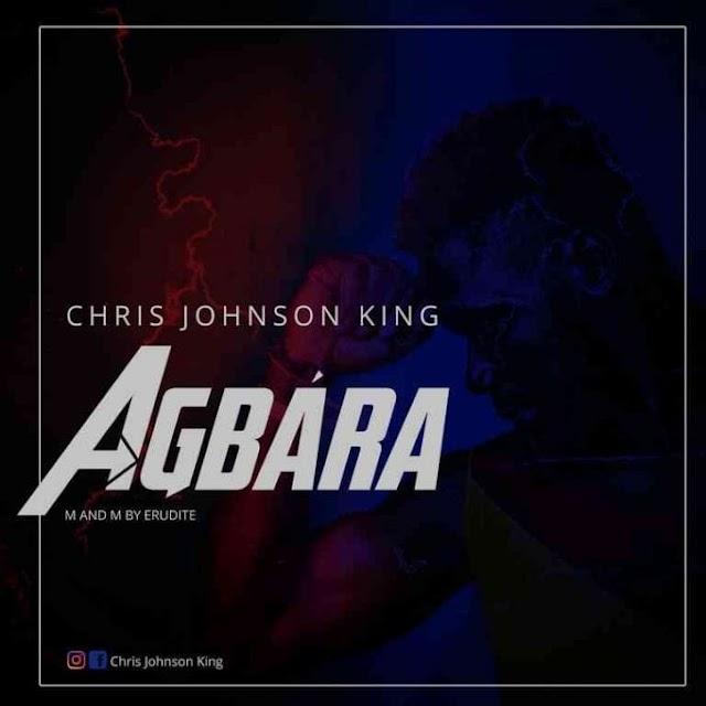 Download Mp3: Chris Johnson King – Agbara