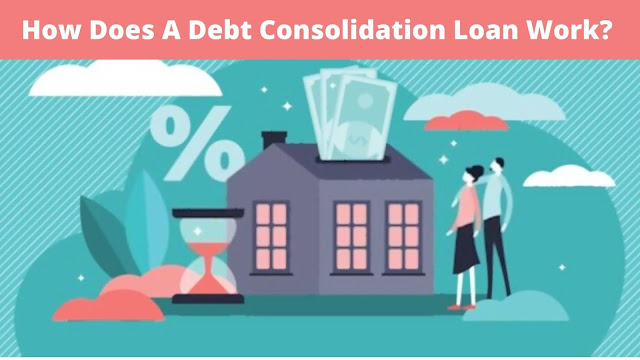 A Debt Consolidation Loan Work