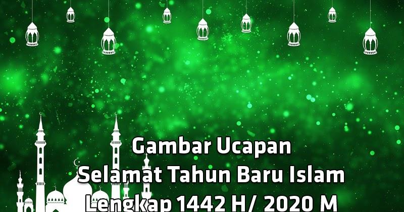 Gambar Ucapan Selamat Tahun Baru Islam Lengkap 1442 H 2020 M Mas Yundar