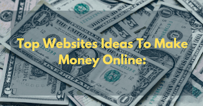 Top Website Ideas To Earn Money In 2020: