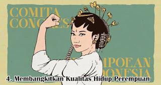 Membangkitkan Kualitas Hidup Perempuan merupakan salah satu makna mendalam perjuangan RA. Kartini bagi Kartini Modern