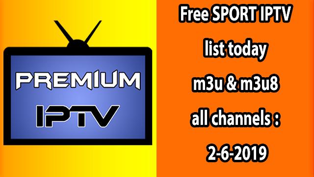 Free SPORT IPTV list today m3u & m3u8 all channels : 1-6-2019