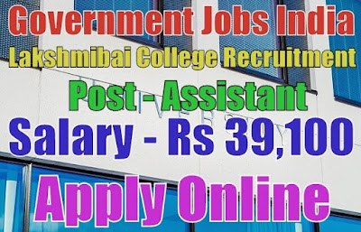 Lakshmibai College Recruitment 2017 Delhi Non-Teaching Posts