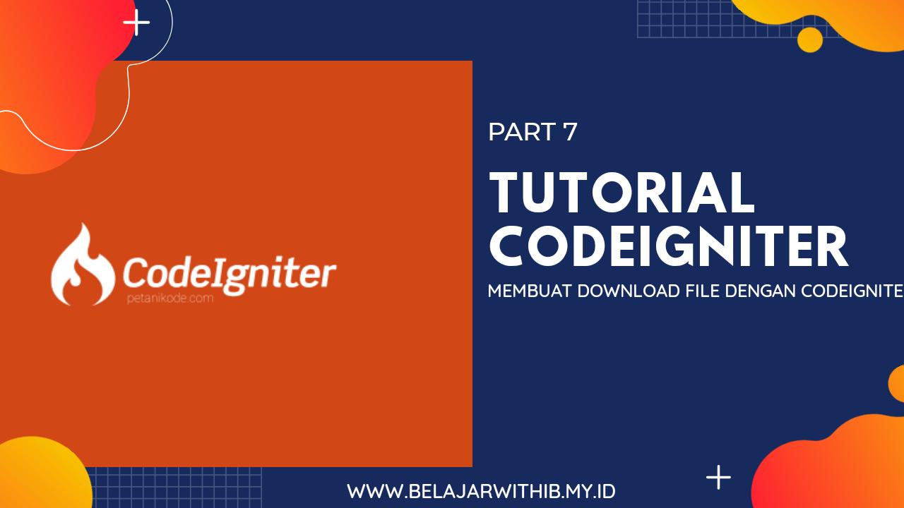 Tutorial Codeigniter #7 : Membuat Download File Dengan Codeigniter