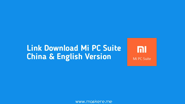 Link Download Mi PC Suite China & English Version