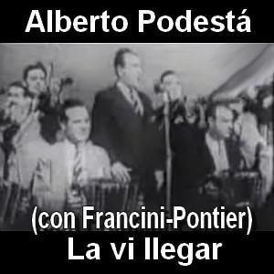 Alberto Podesta - La vi llegar (con Francini - Pontier)