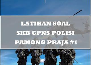 Latihan Soal SKB Jabatan Fungsional Polisi Pamong Praja