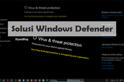 Mengatasi Your Virus & Threat protection is managed by your organization pada Windows Defender!!