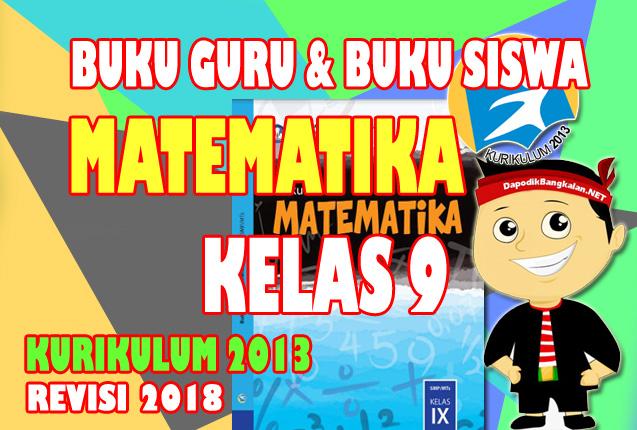 download Buku Guru dan Siswa Matematika Kelas 9 SMP/MTs Kurikulum 2013 Revisi 2018