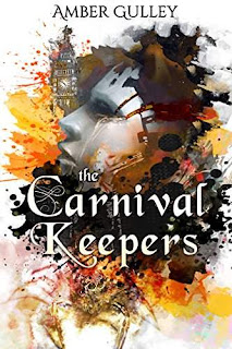 The Carnival Keepers - a dark fantasy novel by Amber Gulley