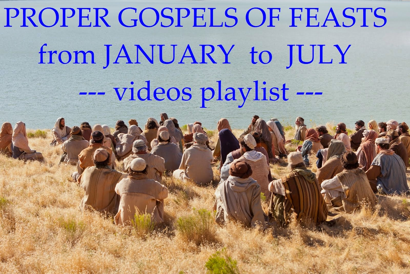 PROPER GOSPELS OF FEASTS - from JANUARY to JULY
