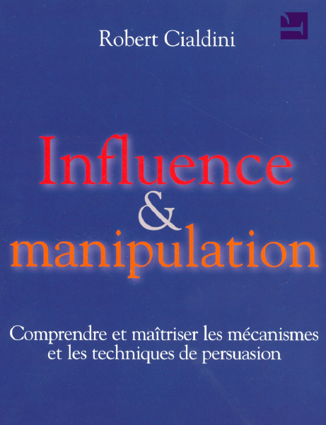 Télécharger  Influence et manipulation : Comprendre et maîtriser les mécanismes et les techniques de persuasion gratuitement