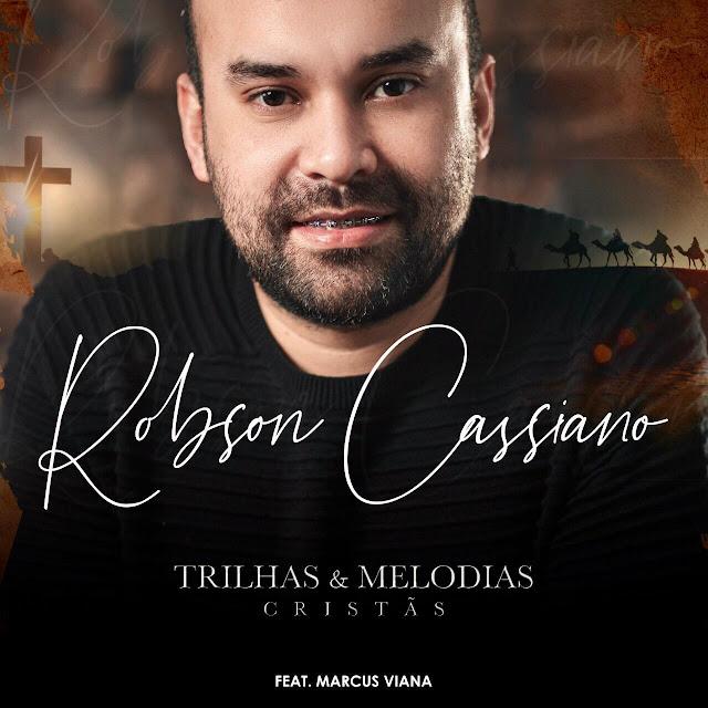 Robson Cassiano lança EP com participação de Marcus Viana
