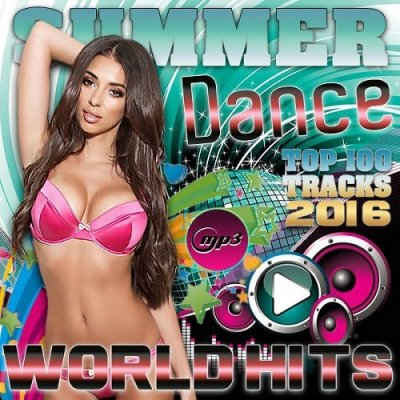 Download [Mp3]-[Dance World Hit] Top 100 Tracks Dance in Summer Dance World Hits (2016) 4shared By Pleng-mun.com