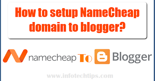 How to setup namecheap domain to blogger?