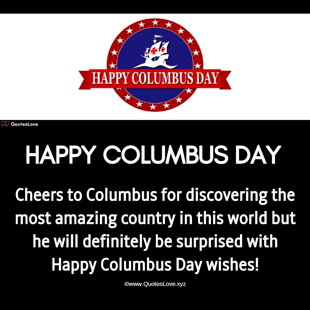Columbus Day Quotes, Sayings, Wishes, Greetings, Messages, Images, Poster, Pictures, Photos