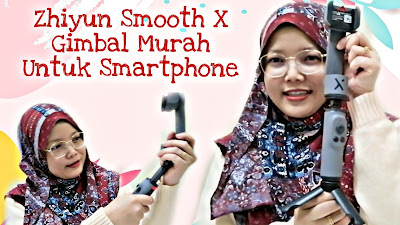 zhiyun smooth x, gimbal zhiyun, gimbal stabilizer, stabilizer murah, gimbal murah, review zhiyun smooth x