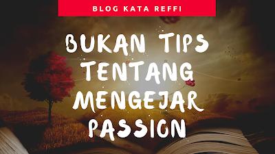 tips mengejar passion