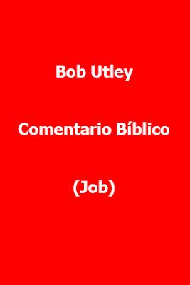 Bob Utley-Comentario Bíblico-Job-