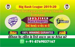 Eliminator Hobart Hurricanes vs Sydney Thunder 100% Sure Match Prediction