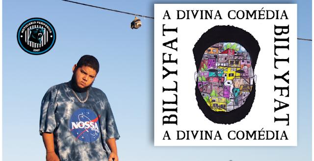 A divina comédia | O rapper baiano Billyfat lança seu segundo álbum