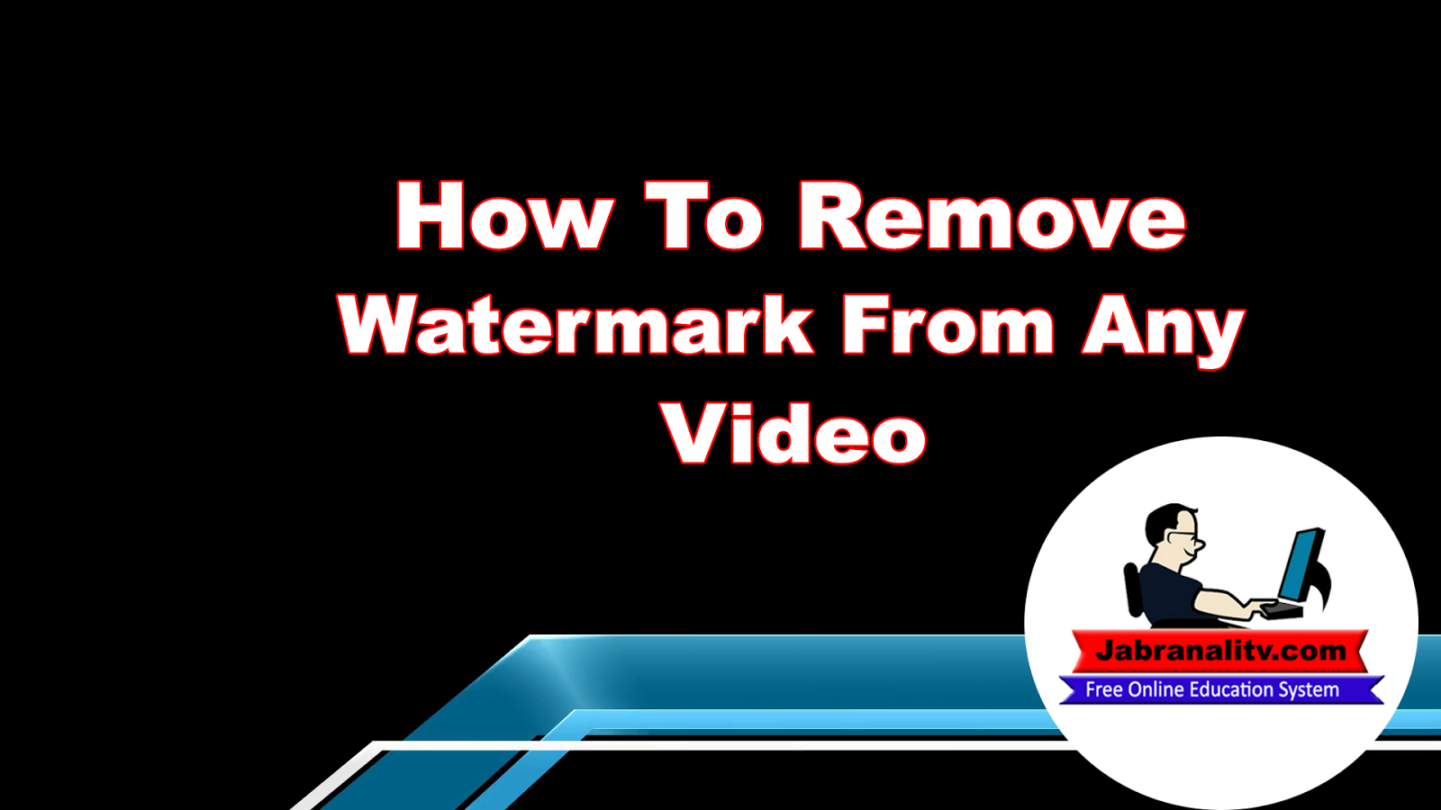 How To Remove Watermark From Any Video