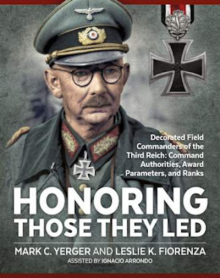 Honoring Those They Led: Decorated Field Commanders of the Third Reich - Command Authorities, Award Parameters, and Ranks