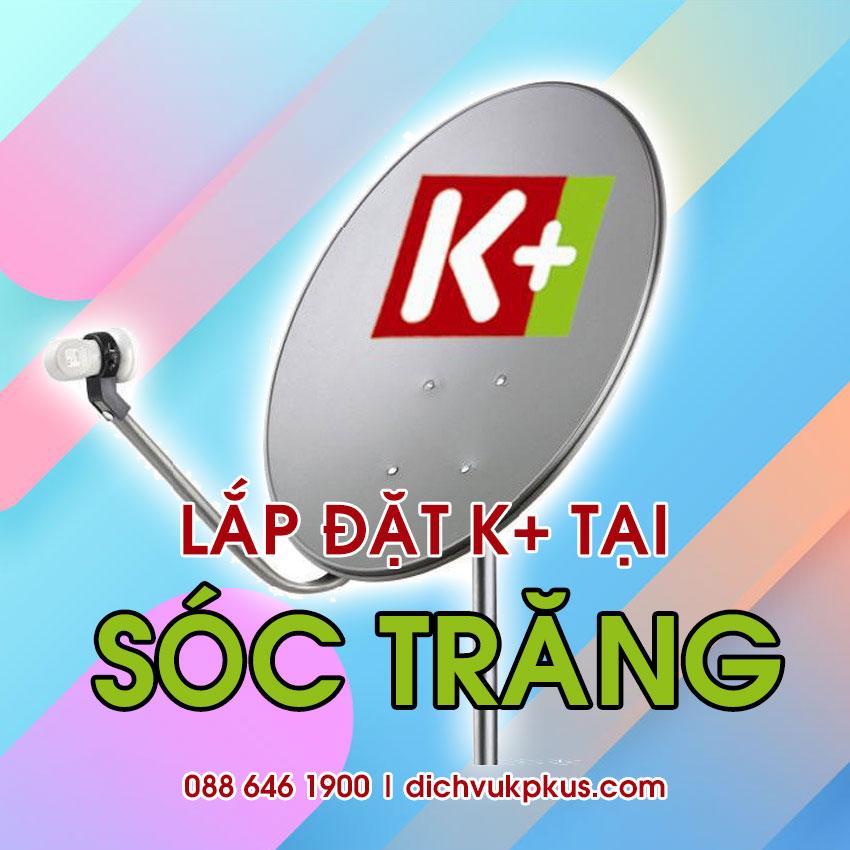 Lắp đặt K+ tại Sóc Trăng - Đơn vị ủy quyền của truyền hình K+ tại tỉnh Sóc Trăng