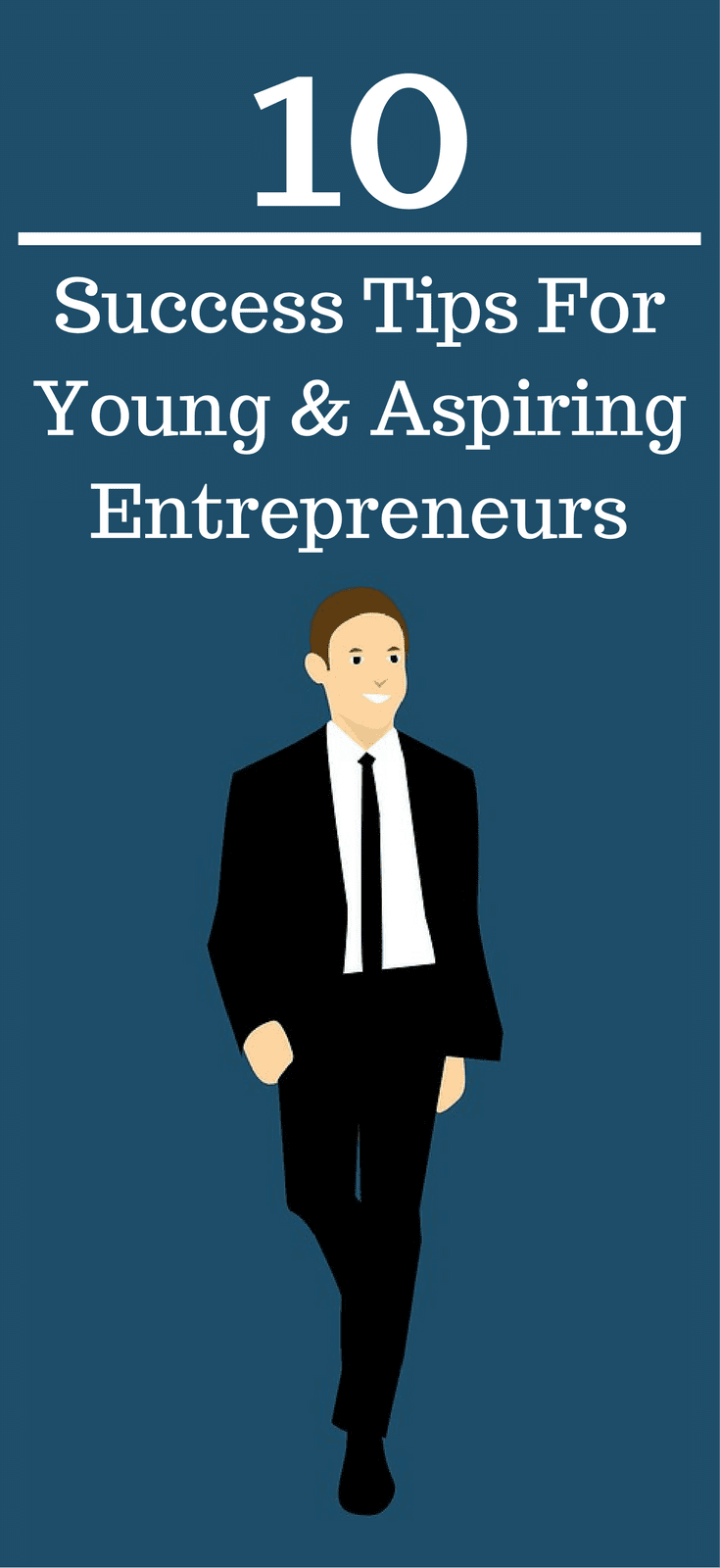 10 Success Tips For Young And Aspiring Entrepreneurs